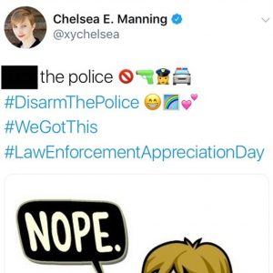 Chelsea Manning has a NASTY message for the police on #LawEnforcementAppreciationDay